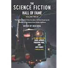 2B: The Science Fiction Hall of Fame: The Greatest Science Fiction Novellas of All Time Chosen by the Members of the Science Fiction Writers of America
