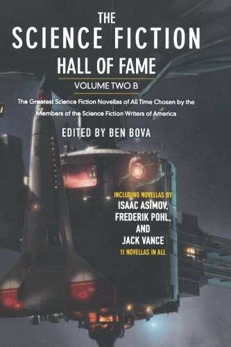 The Science Fiction Hall of Fame: The Greatest Science Fiction Novellas of All Time Chosen by the Members of the Science Fiction Writers of America