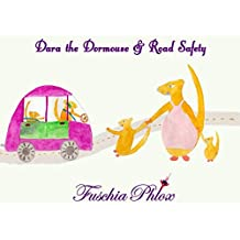 Dara Dormouse & Road Safety (Dara The Dormouse)