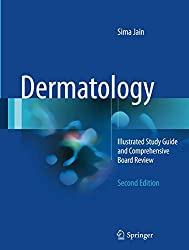 Dermatology: Illustrated Study Guide and Comprehensive Board Review