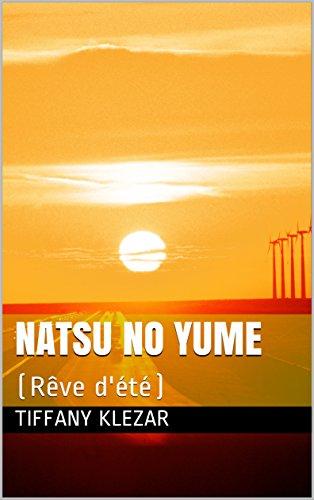Natsu no yume: (Rêve d'été)
