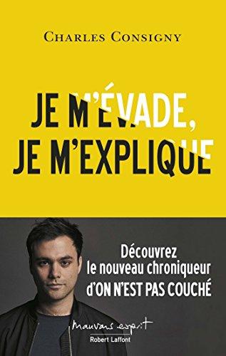 Je m'évade, je m'explique (MAUVAIS ESPRIT) par Charles CONSIGNY