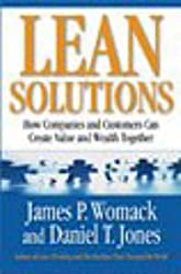 Lean Solutions: How Companies and Customers Can Create Value and Wealth Together by Daniel T. Jones (2005-10-03)