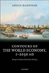 Contours of the World Economy 1-2030 AD: Essays in Macro-Economic History