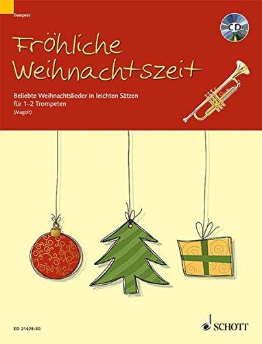 Fröhliche Weihnachtszeit: Beliebte Weihnachtslieder in leichten Sätzen. 1-2 Trompeten in B. Ausgabe mit CD.
