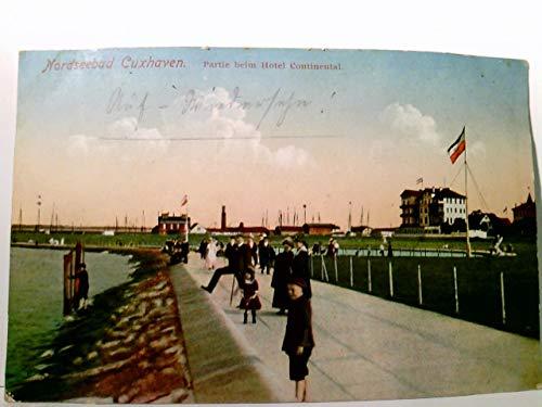 Nordseebad Cuxhaven. Partie am Hotel Continental. Alte, seltene AK farbig, als Feldpost gel. 1916. Promenade, Gebäudeansicht mit Fahne in patriotischen Farben, viele Passanten, Panoramablick