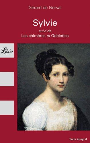 Sylvie, suivi de Les Chimères et Odelettes