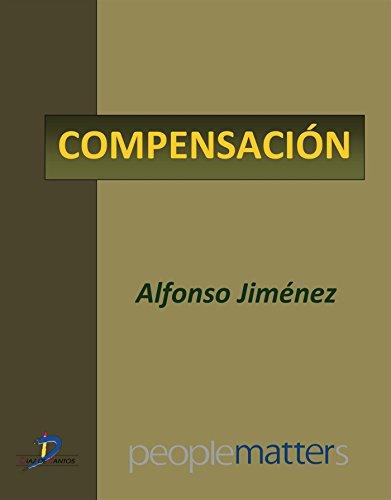 Compensación (Capítulo del libro Creando valor... a través de las personas) por Alfonso Jiménez
