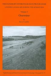 The Danebury Environs Roman Programme: A Wessex Landscape During the Roman Era (Ousa Monograph) by Barry Cunliffe (2008-08-06)