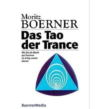 Das Tao der Trance (German Edition)