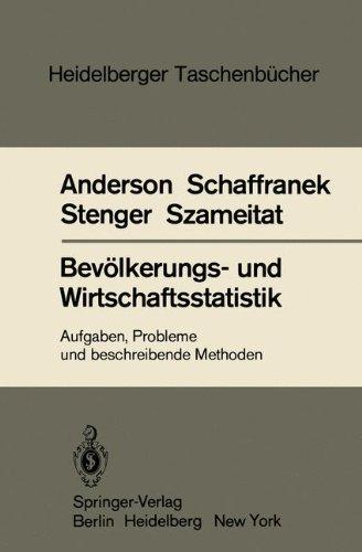 Bevölkerungs- und Wirtschaftsstatistik: Aufgaben, Probleme und beschreibende Methoden (Heidelberger Taschenbücher, Band 223)
