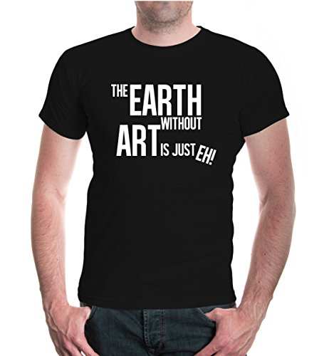 T-Shirt The Earth without art is just eh-L-Black-White