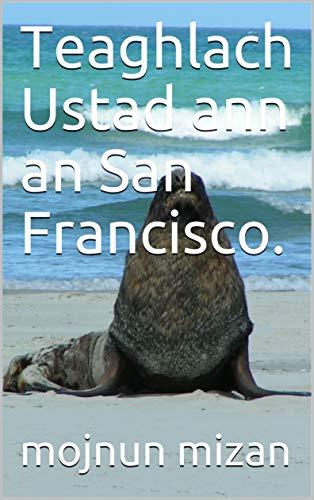Teaghlach Ustad ann an San Francisco. (Scots_gaelic Edition)