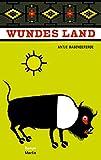 Wundes Land: Roman - Antje Babendererde