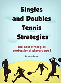 Epub Gratis Singles and Doubles Tennis Strategies: The best strategies professional players use!