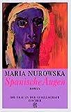 Spanische Augen: Roman (Die Frau in der Gesellschaft) - Maria Nurowska