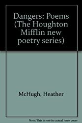 Title: Dangers Poems The Houghton Mifflin new poetry seri