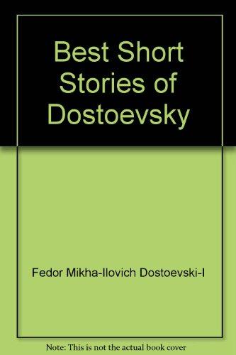 Best Short Stories of Dostoevsky by Fedor Mikha-Ilovich Dostoevski-I