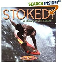 Stoked: History of Surf Culture (Evergreen Series) by Drew Kampion (1998-10-30)