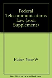 Federal Telecommunications Law (2001 Supplement) [Paperback] by Huber, Peter W