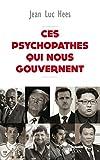 Ces psychopathes qui nous gouvernent - Format Kindle - 9782259268554 - 13,99 €