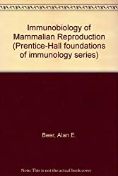 Immunobiology of Mammalian Reproduction (Prentice-Hall foundations of immunology series)