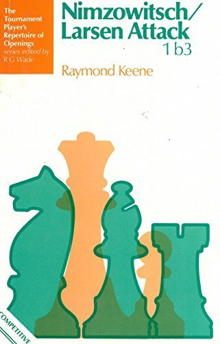Nimzowitsch/Larsen Attack (Batsford Algebraic Chess Openings) by Raymond Keene (1977-05-26)