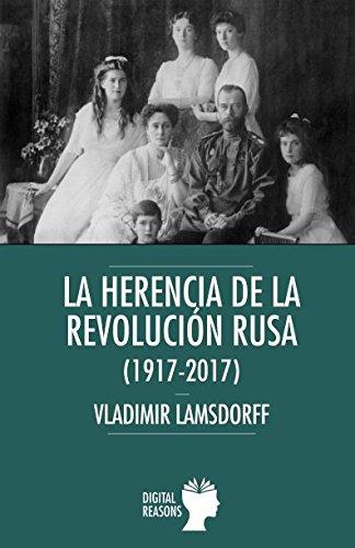 La herencia de la Revolución rusa (1917-2017) (Argumentos para el s. XXI) por Vladimir Lamsdorff-Gargane