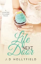 Life Next Door (Love Not Included) (Volume 3) by J.D. Hollyfield (2014-11-03)