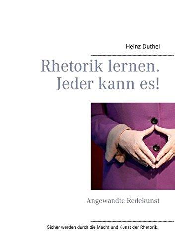 Buchcover: Rhetorik lernen. Jeder kann es!: Angewandte Redekunst