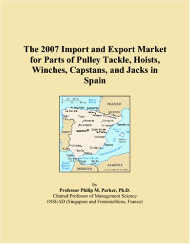 The 2007 Import and Export Market for Parts of Pulley Tackle, Hoists, Winches, Capstans, and Jacks in Spain