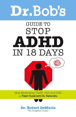 Dr. Bob's Guide to Stop ADHD in 18 Days - Popular Autism Related Book