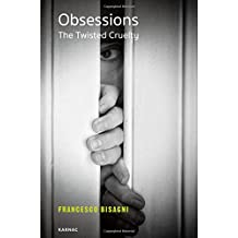 Obsessions: The Twisted Cruelty