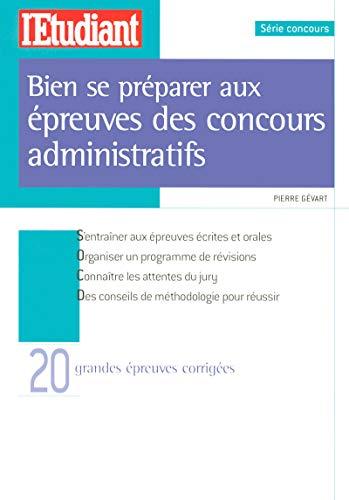 Bien se préparer aux épreuves des concours administratifs par Pierre Gevart