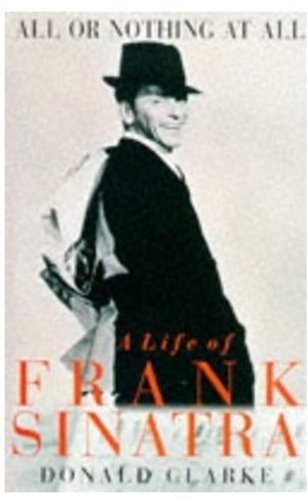 All or Nothing at All: A Life of Frank Snatra