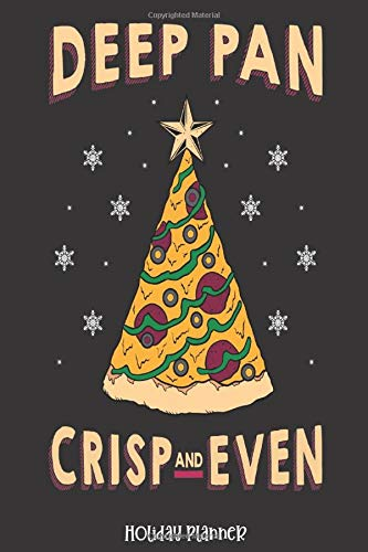 Holiday Planner: Pizza Christmas Tree Deep Pan Crisp And Even | Christmas | Thanksgiving | Calendar | Holiday Guide | Budget | Black Friday | Cyber ... Event Tracker | Christmas Card Address | Gift