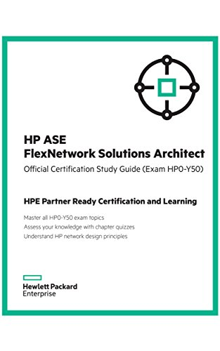 HP ASE FlexNetwork Solutions Architect (HP0-Y50): Official ...