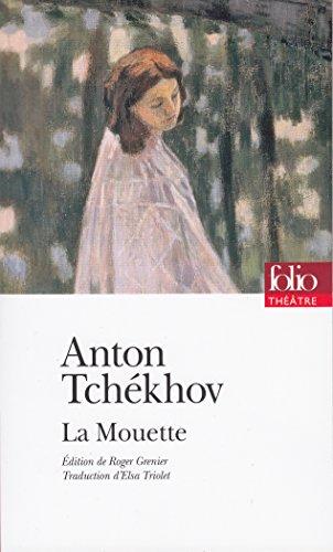 La Mouette. Pièce en quatre actes (édition enrichie) (Folio Théâtre t. 174) par Anton Tchékhov