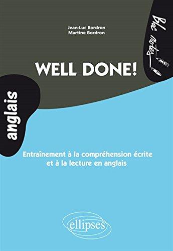 Well Done ! Entraînement à la Compréhension Écrite et à la Lecture en Anglais Niveau 2