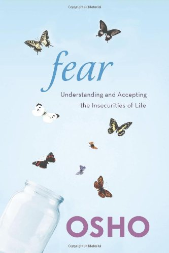 Fear: Understanding and Accepting the Insecurities of Life por Osho