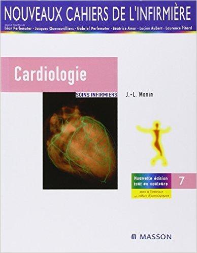 Cardiologie : Soins infirmiers de Jean-Luc Monin,Armande Gosse,Antoinette Marin ( 8 août 2005 )