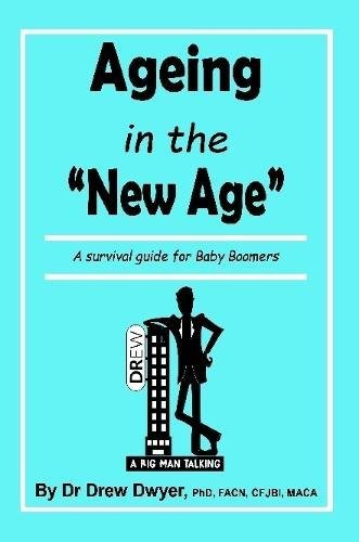 Ageing In the 'New Age': A Survival Guide for Baby Boomers