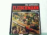 Die schönsten Fleischmann-Anlagen