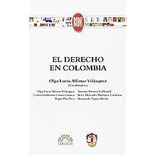 El Derecho en Colombia (Biblioteca Iberoamericana de Derecho)