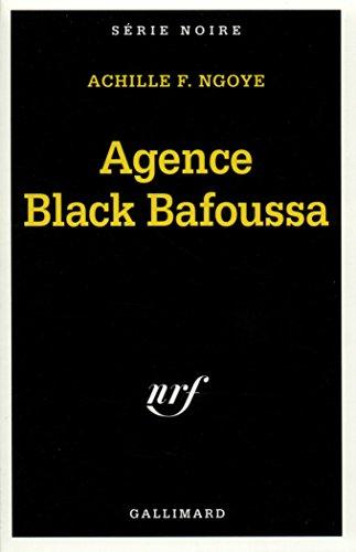 Agence Black Bafoussa (Serie Noire 1) par A Ngoye