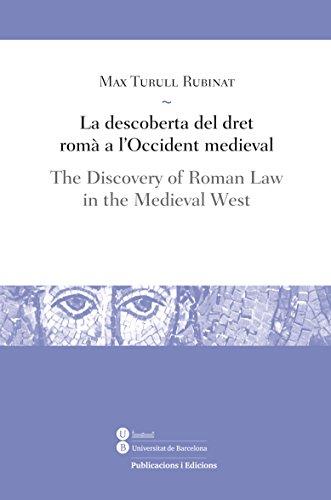 Descoberta del dret romà a lOccident medieval, La / The Discovery ...