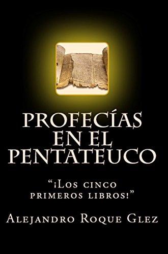 Profecías en el Pentateuco. por Alejandro Roque Glez