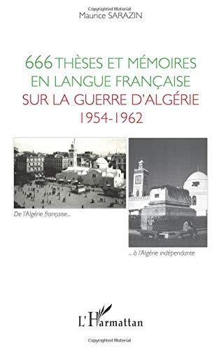 666 thèses et mémoires en langue française sur la guerre d'Algérie 1954-1962