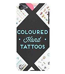 For iPod touch (5th generation) :: Apple iPod touch 5 coloured hand tattoos, good quotes, black background Designer Printed High Quality Smooth Matte Protective Mobile Case Back Pouch Cover by APEX ELEGANT