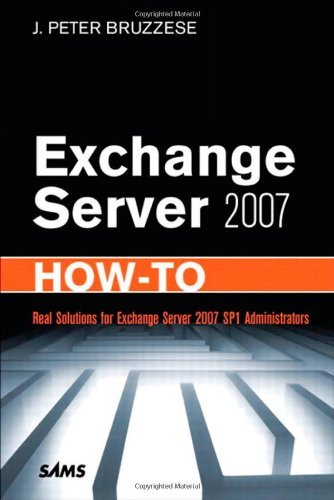 Exchange Server 2007 How-To: Real Solutions for Exchange Server 2007 SP1 Administrators by J. Peter Bruzzese (2009-01-01) par J. Peter Bruzzese